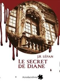 J. R. Lépan - Le secret de Diane.