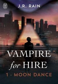 J. R. Rain et Sandy Julien - Vampire for Hire (Tome 1) - Moon Dance.