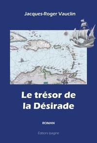 J-r. Vauclin - Le trésor de la Désirade.