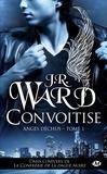 J-R Ward - Anges déchus Tome 1 : Convoitise.