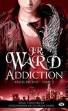 J-R Ward - Anges déchus Tome 2 : Addiction.