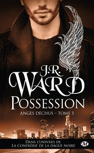 J-R Ward - Anges déchus Tome 5 : Possession.