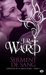 J-R Ward - L'héritage de la Dague noire Tome 4 : L'Héritage de la dague noire.