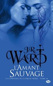 J-R Ward - La Confrérie de la dague noire Tome 14 : L'amant sauvage.