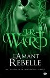 J-R Ward - La Confrérie de la dague noire Tome 15 : L'amant rebelle.