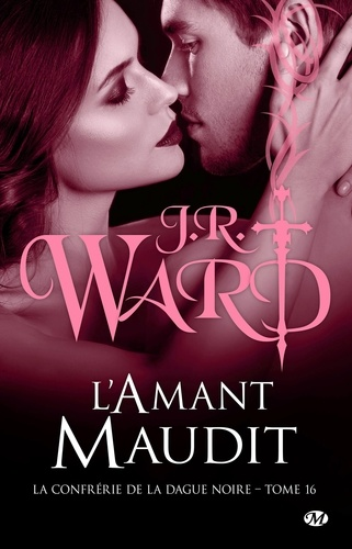 J-R Ward - La Confrérie de la dague noire Tome 16 : L'Amant maudit.