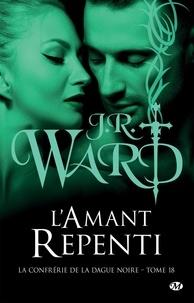 J-R Ward - La Confrérie de la dague noire Tome 18 : L'Amant repenti.