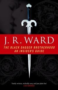 J. R. Ward - The Black Dagger Brotherhood: An Insider's Guide.