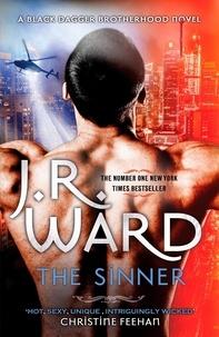 J. R. Ward - The Sinner: Escape into the world of the Black Dagger Brotherhood.