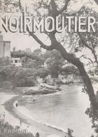 J. Raimond et R. Bergevin - L'île de Noirmoutier.