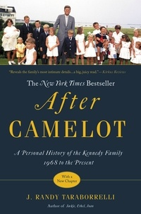 J. Randy Taraborrelli - After Camelot - A Personal History of the Kennedy Family--1968 to the Present.