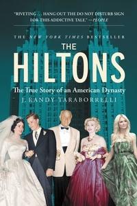 J. Randy Taraborrelli - The Hiltons - The True Story of an American Dynasty.