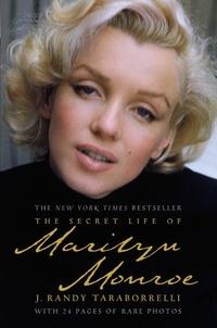 J. Randy Taraborrelli - The Secret Life of Marilyn Monroe.