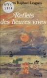 J Raphael-Leygues - Reflets des heures vives.