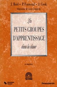 J Reid et P Forrestal - LES PETITS GROUPES D'APPRENTISSAGES DANS LA CLASSE. - 2ème édition.