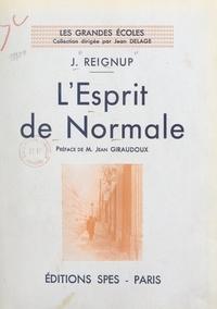 J. Reignup et Jean Delage - L'esprit de Normale.