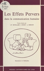J Revillard - Les Effets pervers de la communication humaine.
