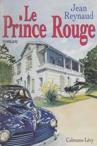 J Reynaud - Le prince rouge.