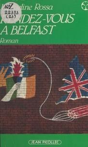 J Rossa - Rendez-vous à Belfast.