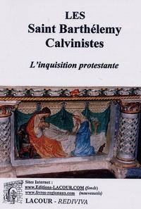 Histoiresdenlire.be Les Saint Barthélémy Calvinistes - L'inquisition protestante Image