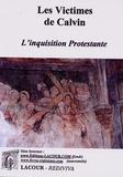 J Rouquette - Les victimes de Calvin - L'inquisition Protestante.
