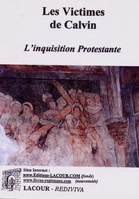 Les victimes de Calvin - Linquisition Protestante.pdf