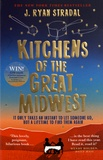J-Ryan Stradal - Kitchens of the great Midwest.