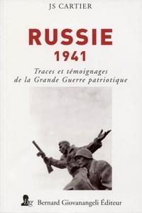 J-S Cartier - Russie 1941 - Traces et témoignages de la Grande Guerre patriotique.
