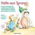 J-S Jackson et Robert W. Alley - Halte aux tyrans ! - Un livre à l'usage des enfants pour les aider à affronter les enfants qui harcèlent les autres.