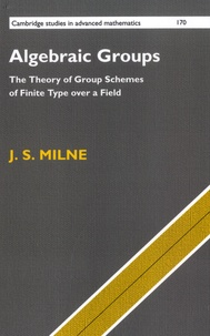 J S Milne - Algebraic Groups - The Theory of Group Schemes of Finite Type over a Field.