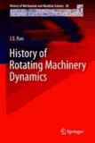 J. S. Rao - History of Rotating Machinery Dynamics.