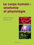 J Schwegler et R Lucius - Le corps humain - Bases anatomique et physiologique.