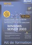 J Spealman et K Hudson - Planification, mise en oeuvre et maintenance d'une infrastructure Active Directory Microsoft Windows Server 2003 - Examen 70-294.