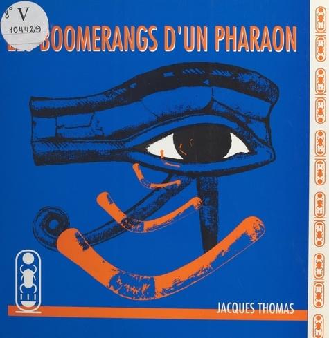 Les boomerangs d'un pharaon