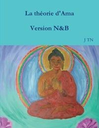 J. Tn - La théorie d'Ama Version N&B.