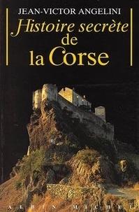J-V Angelini - Histoire secrète de la Corse.