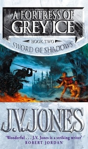 J-V Jones - A Fortress Of Greyice vol2 Sword Of Shadows.
