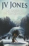 J-V Jones - L'épée des ombres Tome 2 : La caverne de glace noire.