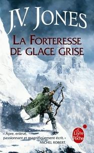 J-V Jones - L'épée des ombres Tome 2 : La Forteresse de glace grise.