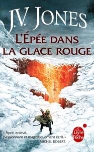 J-V Jones - L'épée des ombres Tome 3 : L'Epée dans la glace rouge.