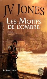 J.V. Jones - La Ronce d'or Tome 1 : Les Motifs de l'ombre.