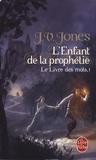 J-V Jones - Le Livre des Mots Tome 1 : L'Enfant de la prophétie.