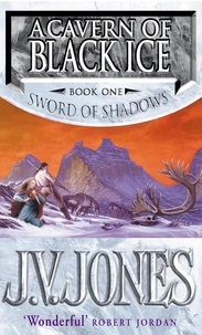 J-V Jones - Sword of Shadows : Book 1 : A Cavern of Black Ice.