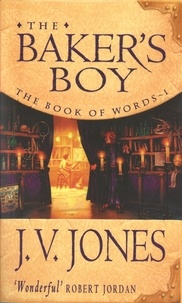 J. V. Jones - The Baker's Boy - Book 1 of the Book of Words.