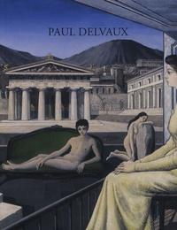 J. Van Deun et Z. Barthelman - Paul Delvaux - Odyssée d'un rêve.