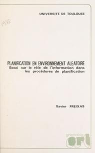 J. Vincens et Xavier Freixas - Planification en environnement aléatoire - Essai sur le rôle de l'information dans les procédures de planification. Thèse pour le Doctorat d'État ès sciences économiques.