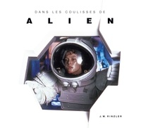 J. W. Rinzler - Dans les coulisses de Alien.