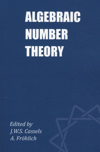 J-W-S Cassels et Albrecht Fröhlich - Algebraic Number Theory.