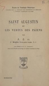 J. Wang Tch'ang-Tche et Jules Lebreton - Saint Augustin et les vertus des Païens.