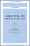 J Weingreen et Jean-Claude Haelewyck - Hébreu biblique - Méthode élémentaire.